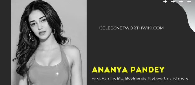 Ananya Pandey wiki, Family, Bio, Boyfriends, Net worth and more