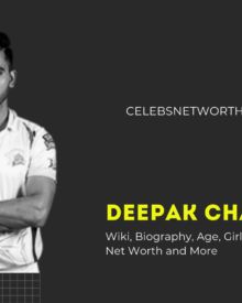Deepak Chahar Wiki, Biography, Age, Girlfriend, Weight, Family, Net Worth and More
