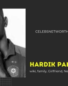 Hardik Pandya wiki, family, Girlfriend, Net Worth and More
