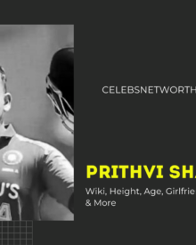 Prithvi Shaw Wiki, Age, Biography, Girlfriend, Family, Biography, Net Worth & More