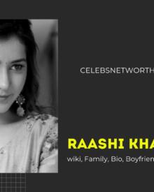 Raashi Khanna wiki, Family, Bio, Boyfriend, Net worth and more