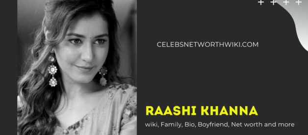 Raashi Khanna wiki, Family, Bio, Boyfriend, Net worth and more