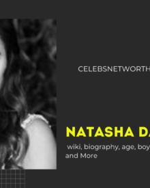 Natasha Dalal wiki, biography, age, boyfriend, net worth, family and More
