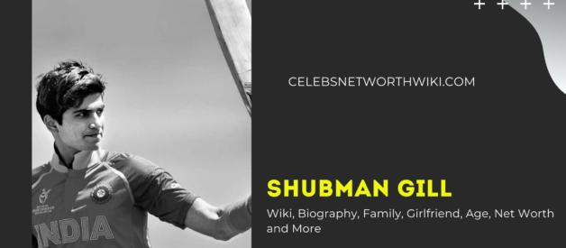 Shubman Gill Wiki, Biography, Age, Family, Girlfriend, Career, Net Worth & More