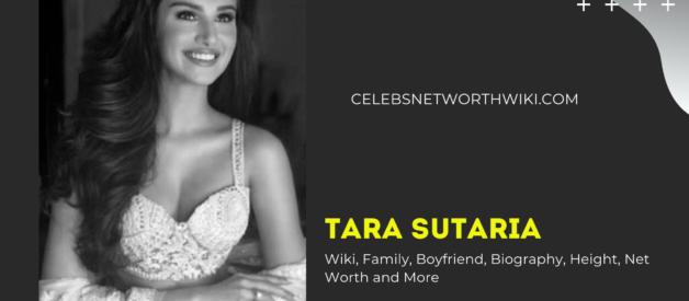 Tara Sutaria Wiki, Family, Boyfriend, Biography, Height, Net Worth and More