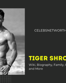 Tiger Shroff Wiki, Biography, Family, Girlfriend, Age, Net Worth and More