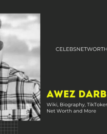 Awez Darbar Wiki, Biography, TikToker, Family, Girlfriend, Age, Net Worth and More