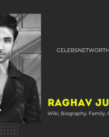 Raghav Juyal Wiki, Biography, Family, Girlfriend, Age, Net Worth