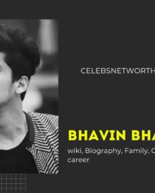 Bhavin Bhanushali Wiki, Biography, Career, Family, Girlfriend, Net Worth and More