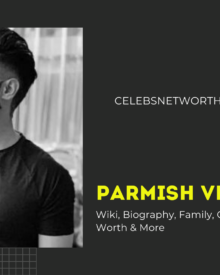 Parmish Verma Wiki, Biography, Family, Career, Girlfriend, Net Worth & More