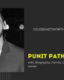 Punit Pathak Wiki, Biography, Family, Girlfriend, Net Worth, Age