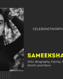 Sameeksha Sud Wiki, Biography, Family, Career, Boyfriend, Net Worth and More