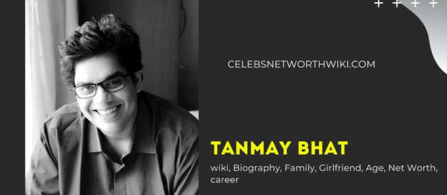 Tanmay Bhat Wiki, Biography, Family, Girlfriend, Age, Net Worth,