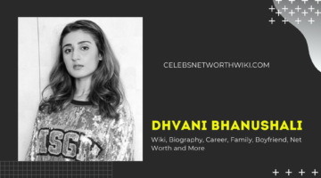Dhvani Bhanushali Wiki, Biography, Career, Family, Boyfriend, Net Worth and More