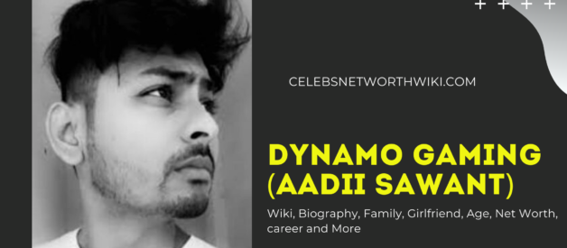 Dynamo Gaming (Aadii Sawant) Wiki, Biography, Family, Girlfriend, Age, Net Worth, career and More