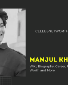 Manjul Khattar Wiki, Biography, Career, Family, Girlfriend, Net Worth and More