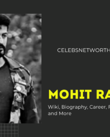 Mohit Raina Wiki, Biography, Career, Family, Girlfriend, Net Worth and More