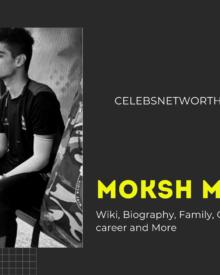Moksh Murgai Wiki, Biography, Family, Girlfriend, Age, Net Worth, career and More