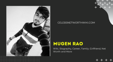 Mugen Rao Wiki, Biography, Career, Family, Girlfriend, Net Worth and More