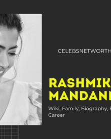 Rashmika Mandanna Wiki, Family, Biography, Boyfriend, Net Worth, Career