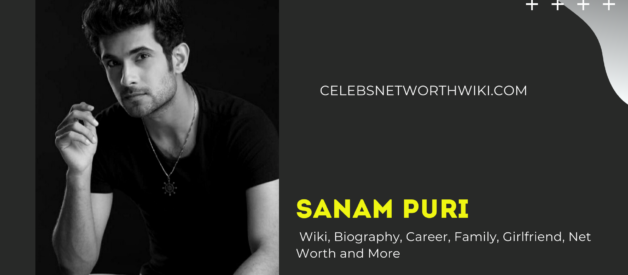 Sanam Puri Wiki, Biography, Career, Family, Girlfriend, Net Worth and More