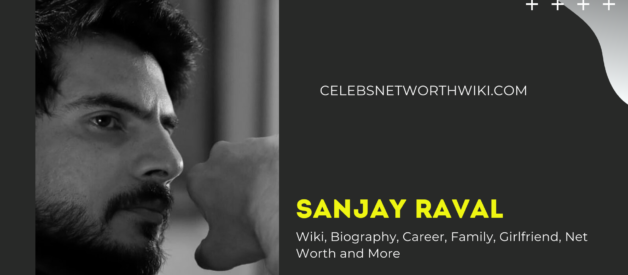 Sanjay Raval Wiki, Biography, Career, Family, Wife, Net Worth and More