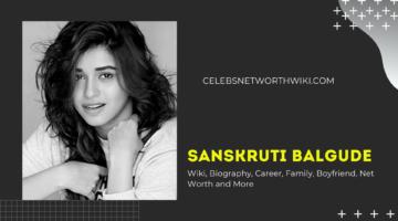 Sanskruti Balgude Wiki, Biography, Career, Family, Boyfriend, Net Worth and More