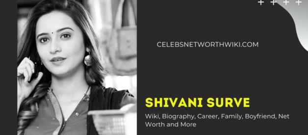 Shivani Surve Wiki, Biography, Career, Family, Boyfriend, Net Worth and More
