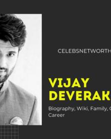 Vijay Deverakonda Biography, Wiki, Family, Girlfriend, Net Worth, Career