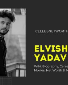 Elvish Yadav Wiki, Biography, Career, Family, Girlfriend, Movies, Net Worth & More