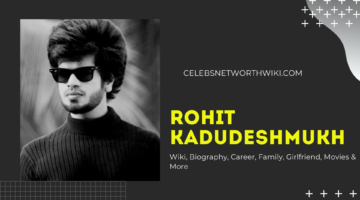 Rohit KaduDeshmukh Wiki, Biography, Career, Family, Girlfriend, Movies & More