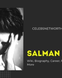 Salman Ali Wiki, Biography, Career, Family, Girlfriend, Movies & More