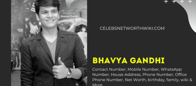 Bhavya Gandhi Contact Number, Mobile Number, WhatsApp Number, Address, Email ID