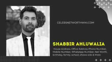 Shabbir Ahluwalia House Address, Office Address Number,  Email