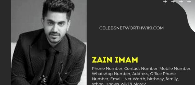 Zain Imam Phone Number, WhatsApp Number, Address, Office Contact Number