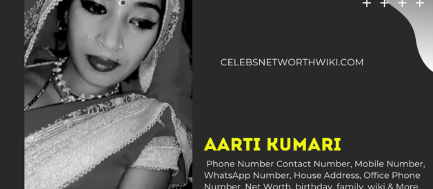Aarti Kumari Phone Number, WhatsApp Number, Contact Number, Office Phone Number