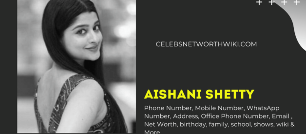 Aishani Shetty Phone Number, WhatsApp Number, Contact Number, Office Phone Number