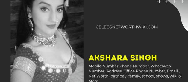 Akshara Singh Mobile Number, Phone Number, WhatsApp Number, Contact Number, Office Mobile Number