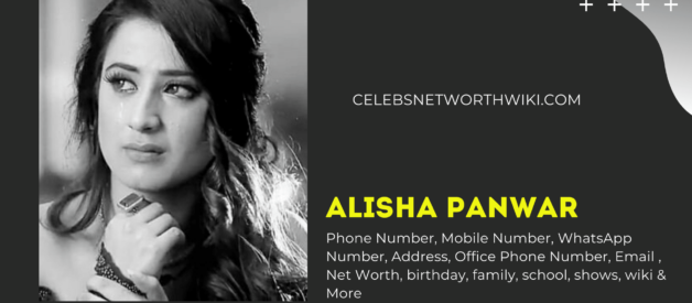 Alisha Panwar Phone Number, WhatsApp Number, Contact Number, Office Phone Number