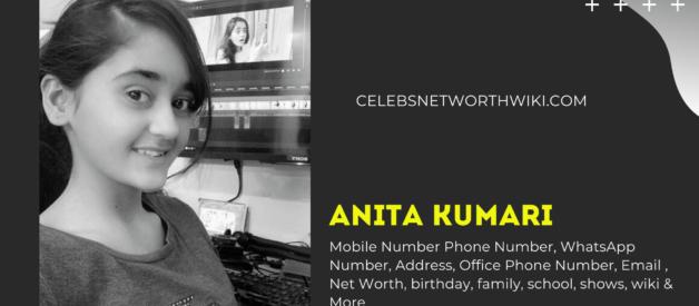 Anita Kumari Mobile Number, Phone Number, WhatsApp Number, Contact Number, Office Mobile Number