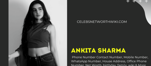 Ankita Sharma Phone Number, Contact Number, Mobile Number, WhatsApp Number