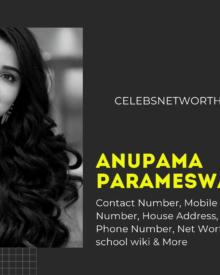 Anupama Parameswaran Contact Number, Mobile Number,  WhatsApp Number