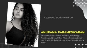 Anupama Parameswaran Phone Number, WhatsApp Number, Contact Number, Office Phone Number