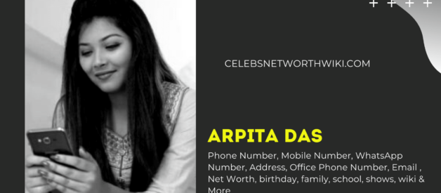 Arpita Das Phone Number, WhatsApp Number, Contact Number, Office Phone Number