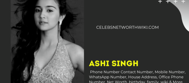 Ashi Singh Phone Number, Contact Number, Mobile Number, WhatsApp Number