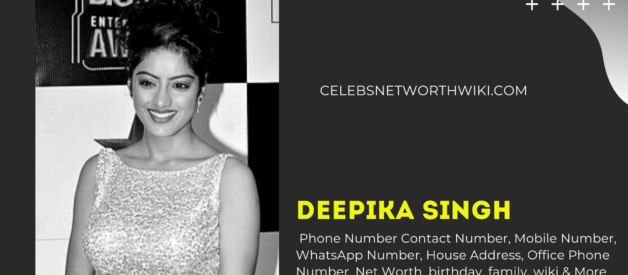 Deepika Singh Phone Number, Contact Number, Mobile Number, WhatsApp Number