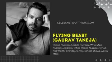 Flying Beast (Gaurav Taneja) Phone Number, WhatsApp Number, Contact Number, Office Phone Number