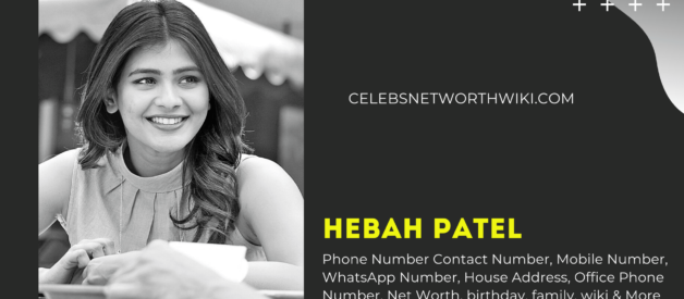 Hebah Patel Phone Number, WhatsApp Number, Address, Office Phone Number