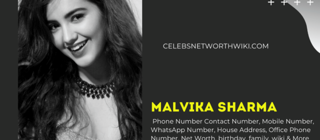 Malvika Sharma Phone Number, Contact Number, Mobile Number, WhatsApp Number