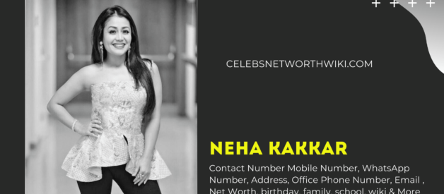 Neha Kakkar Contact Number, WhatsApp Number, Address, Office Phone Number